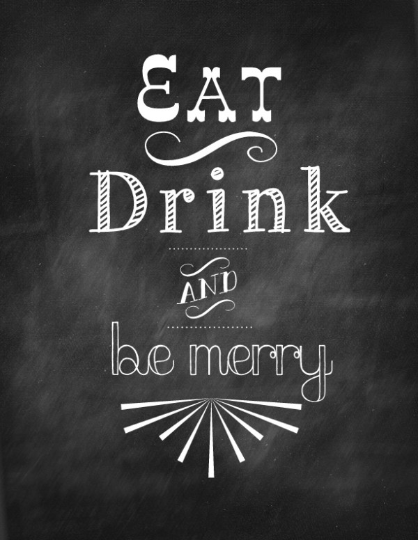 Let Us Eat Drink And Be Merry