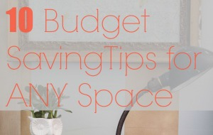 10-Budget-Saving-Tips-for-Any-Room-1-of-1-e1379034835346