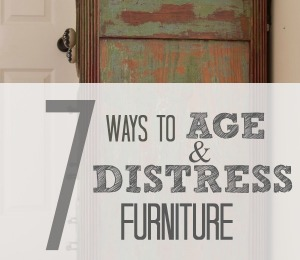 7-Ways-to-Age-and-Distress-Furniture