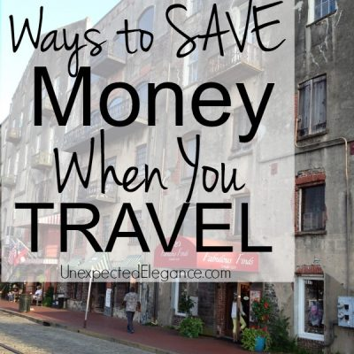 How to Save Money When Traveling and Our Southern California Trip Highlights