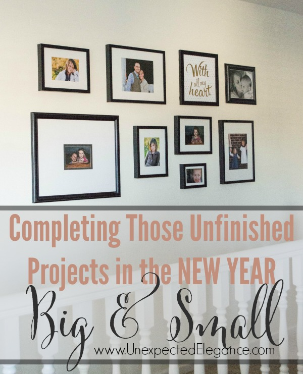 It's time to finish those projects…BIG and SMALL!