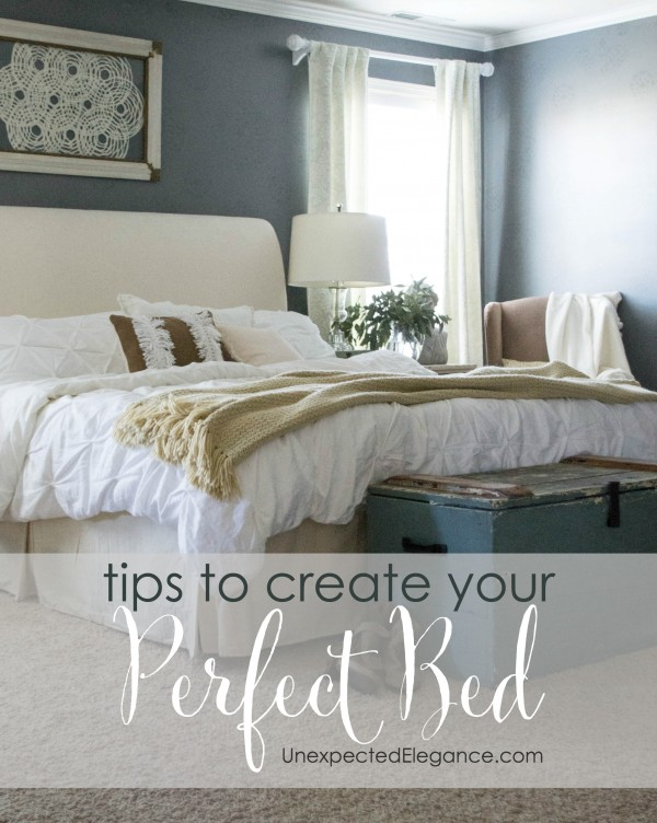 Tips to Create Your Perfect Bed - Unexpected Elegance