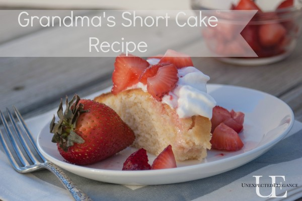 Grandmas Short Cake Recipe at Unexpected Elegance