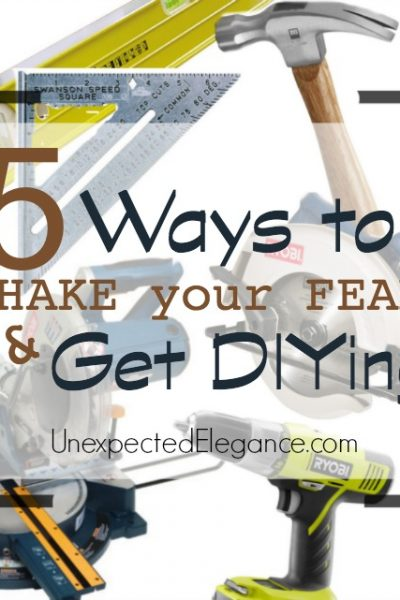 5 Ways to SHAKE Your FEARS and Get DIYing!!